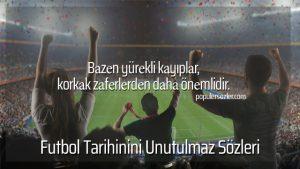 Futbol Tarihinin Unutulmaz Sözleri